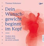 Cover-Bild zu Dein Wunschgewicht beginnt im Kopf von Hohensee, Thomas