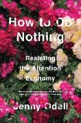Cover-Bild zu Odell, Jenny: How To Do Nothing