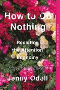 Cover-Bild zu Odell, Jenny: How To Do Nothing (eBook)