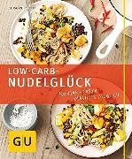 Cover-Bild zu Wetzstein, Cora: Low-Carb-Nudelglück (eBook)