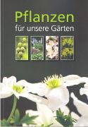 Cover-Bild zu Altwegg, Andres (Bearb.): Pflanzen für unsere Gärten