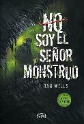 Cover-Bild zu Wells, Dan: No soy el señor monstruo (eBook)