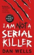 Cover-Bild zu Wells, Dan: I Am Not A Serial Killer (eBook)