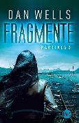 Cover-Bild zu Wells, Dan: Fragmente (eBook)