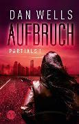 Cover-Bild zu Wells, Dan: Aufbruch (eBook)