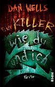 Cover-Bild zu Wells, Dan: Ein Killer wie du und ich (eBook)