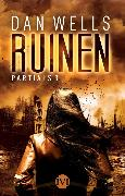 Cover-Bild zu Wells, Dan: Ruinen (eBook)