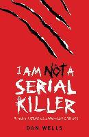 Cover-Bild zu Wells, Dan: I Am Not A Serial Killer: Now a major film (eBook)