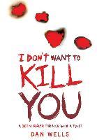 Cover-Bild zu Wells, Dan: I Don't Want To Kill You (eBook)