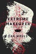 Cover-Bild zu Wells, Dan: Extreme Makeover (eBook)