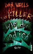 Cover-Bild zu Wells, Dan: Ein Killer wie du und ich