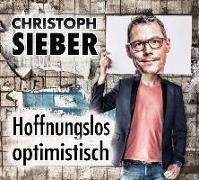 Cover-Bild zu Hoffnungslos optimistisch von Sieber, Christoph
