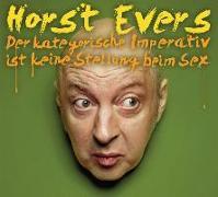 Cover-Bild zu Der Kategorische Imperativ ist keine Stellung beim Sex von Evers, Horst
