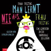 Cover-Bild zu Man lernt nie aus, Frau Freitag! von Freitag, Frau