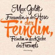 Cover-Bild zu Freundin in der Hose der Feindin, Feindin in der Küche des Freunds von Goldt, Max