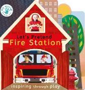 Cover-Bild zu Let's Pretend Fire Station von Edwards, Nicola