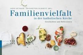 Cover-Bild zu Kronenberg, Heidi: Familienvielfalt in der katholischen Kirche