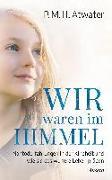 Cover-Bild zu Wir waren im Himmel von Atwater, P.M.H.