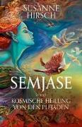 Cover-Bild zu Semjase bringt Kosmische Heilung von den Plejaden von Hirsch, Susanne