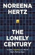 Cover-Bild zu Hertz, Noreena: The Lonely Century (eBook)