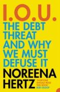 Cover-Bild zu Hertz, Noreena: IOU: The Debt Threat and Why We Must Defuse It (eBook)