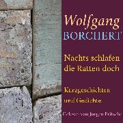 Cover-Bild zu Wolfgang Borchert: Nachts schlafen die Ratten doch (Audio Download) von Borchert, Wolfgang