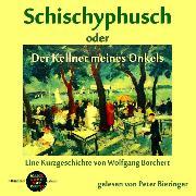 Cover-Bild zu Schischyphusch (Audio Download) von Borchert, Wolfgang