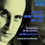 """Cover-Bild zu """"Jetzt ist unser Gesang der Jazz"""" (Audio Download) von Borchert, Wolfgang"""