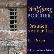 Cover-Bild zu Wolfgang Borchert: Draußen vor der Tür (Audio Download) von Borchert, Wolfgang