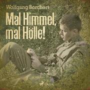 Cover-Bild zu Mal Himmel, mal Hölle! (Ungekürzt) (Audio Download) von Borchert, Wolfgang