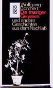 Cover-Bild zu Die traurigen Geranien und andere Geschichten aus dem Nachlaß von Borchert, Wolfgang