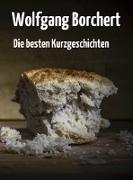 Cover-Bild zu Die besten Kurzgeschichten (eBook) von Borchert, Wolfgang