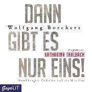Cover-Bild zu Dann gibt es nur eins! (Audio Download) von Borchert, Wolfgang