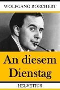 Cover-Bild zu An diesem Dienstag (eBook) von Borchert, Wolfgang