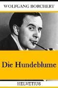 Cover-Bild zu Die Hundeblume (eBook) von Borchert, Wolfgang