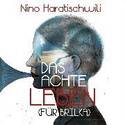 Cover-Bild zu Haratischwili, Nino: Das achte Leben (Für Brilka) (Audio Download)