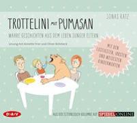 Cover-Bild zu Trottelini mit Pumasan. Wahre Geschichten aus dem Leben junger Eltern von Ratz, Jonas