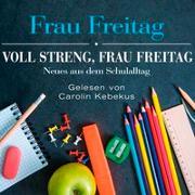 Cover-Bild zu Voll streng, Frau Freitag von Freitag, Frau
