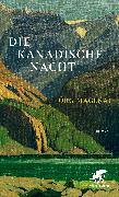 Cover-Bild zu Magenau, Jörg: Die kanadische Nacht