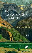 Cover-Bild zu Magenau, Jörg: Die kanadische Nacht (eBook)