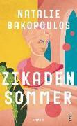 Cover-Bild zu Zikadensommer von Bakopoulos, Natalie