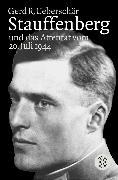 Cover-Bild zu Stauffenberg und das Attentat vom 20. Juli 1944 von Ueberschär, Gerd R.