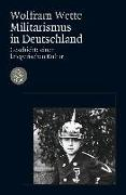 Cover-Bild zu Militarismus in Deutschland von Wette, Wolfram