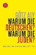 Cover-Bild zu Warum die Deutschen? Warum die Juden? von Aly, Götz