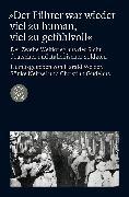 Cover-Bild zu »Der Führer war wieder viel zu human, viel zu gefühlvoll« von Welzer, Harald (Hrsg.)