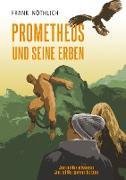 Cover-Bild zu Prometheus und seine Erben (eBook) von Nöthlich, Frank