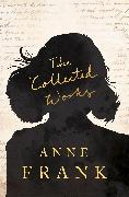Cover-Bild zu The Collected Works (eBook) von Frank, Anne