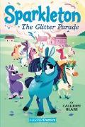 Cover-Bild zu Sparkleton #2: The Glitter Parade von Glass, Calliope