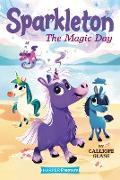 Cover-Bild zu Sparkleton #1: The Magic Day von Glass, Calliope