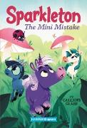 Cover-Bild zu Sparkleton #3: The Mini Mistake von Glass, Calliope